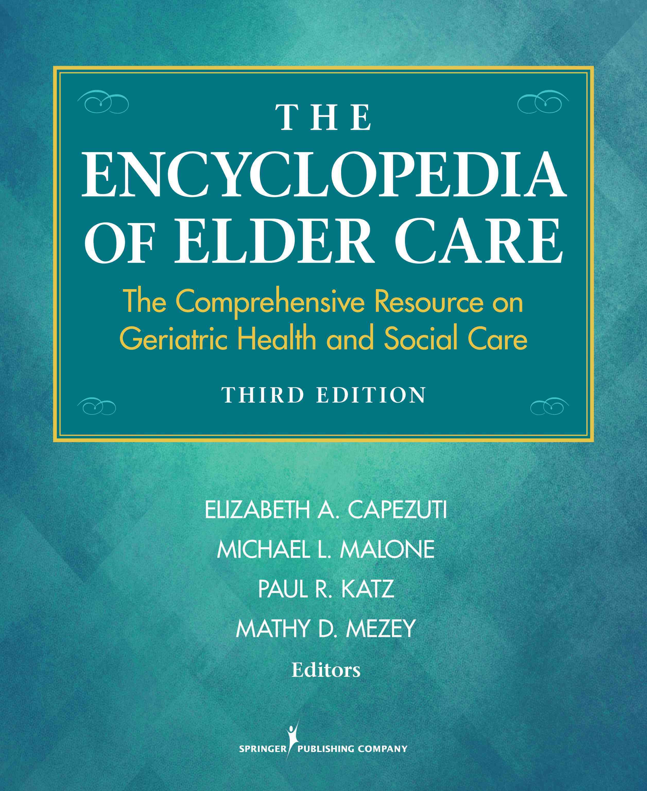 The Encyclopedia of Elder Care By Capezuti, Elizabeth A. (EDT)/ Malone, Michael L. (EDT)/ Katz, Paul R. (EDT)/ Mezey, Mathy (EDT)