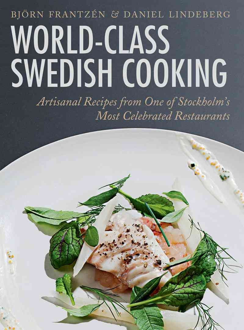 World-Class Swedish Cooking By FrantzTn, Bj++rn/ Lindeberg, Daniel/ Kallentoft, Mons (FRW)